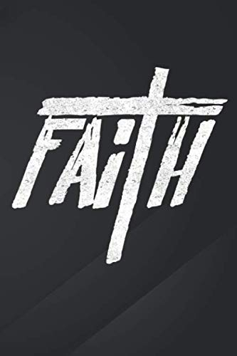 Faith: Christian Faith Christian Faith & Cross Notebook, Journal for Writing, Size 6