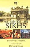 HISTORY OF THE SIKHS: From the Origin of the Nation to the Battles of the Sutlej