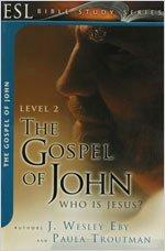 The Gospel of John: Who Is Jesus? (ESL Bible Study) ebook
