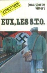 Eux, les S.T.O. par Jean-Pierre Vittori