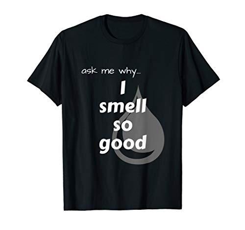 i smell good - 3