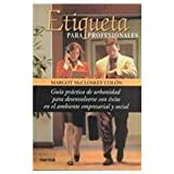 img - for Etiqueta Para Profesionales (Spanish Edition) book / textbook / text book