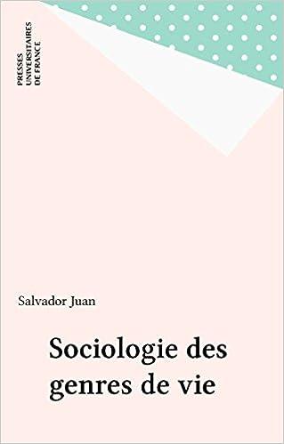 Electronics ebooks gratuits télécharger pdf Sociologie des genres de vie (Le sociologue) (French Edition) B016AE9JLA (Littérature Française) PDF by Salvador Juan