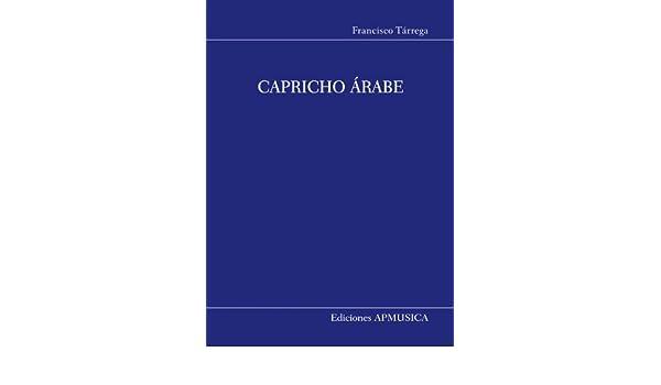 TARREGA - Capricho Arabe (Serenata) para Guitarra: Amazon.es ...