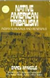 Native American Tribalism : Indian Survivals and Renewals, McNickle, D'Arcy, 0195017242