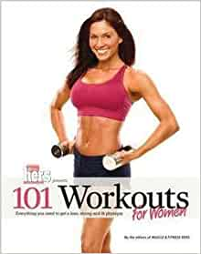 Muscle & Fitness Hers Magazine: 101 Workouts for Women : Everything You Need to Get a Lean