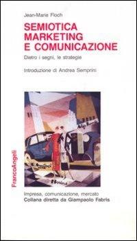 Download Semiotica, marketing e comunicazione. Dietro i segni, le strategie ebook