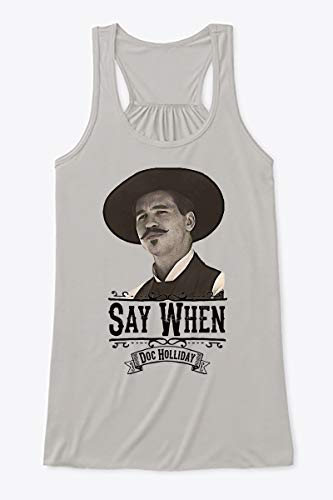 Says Flowy Tank When docs Holidays Tombstones Movie Quote-Johnny Tyler t Shirt (Athletic Heather - S)]()