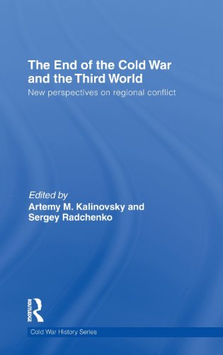 The End of the Cold War and The Third World: New Perspectives on Regional Conflict (Cold War History)