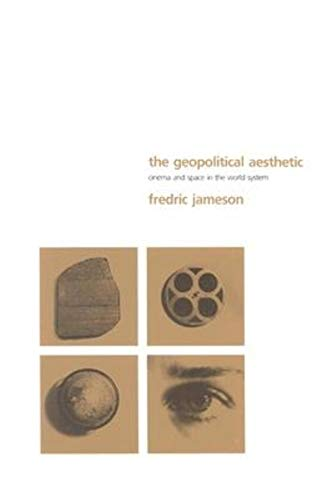 The Geopolitical Aesthetic: Cinema and Space in the World System (Perspectives)