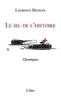 Le sel de l'histoire : chroniques, Deonna, Laurence