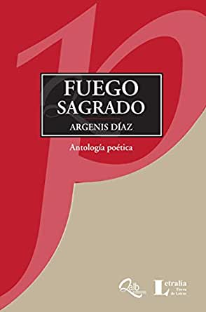 Fuego sagrado: Antología poética eBook: Díaz, Argenis: Amazon.es ...