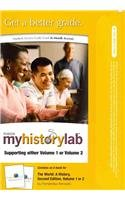 MyHistoryLab with Pearson eText -- Standalone Access Card -- for The World, for Volumes (2nd Edition)