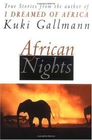 African Nights: True Stories from the Author of I Dreamed of Africa