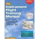 Instrument Flight Training Manual, Dogan, Peter, 0916413268