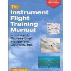 Instrument Training (Instrument Flight Training Manual As Developed by Professional Instrument Courses, Inc. 3rd Ed.)