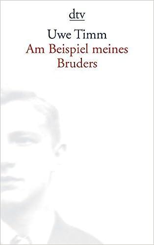 am beispiel meines bruders german edition uwe timm 9783423133166 amazoncom books - Am Beispiel Meines Bruders