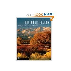 The High Sierra: Peaks, Passes, and Trails R. J. Secor