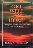 Get Well at Home, Richard A. Hansen, 0964391414
