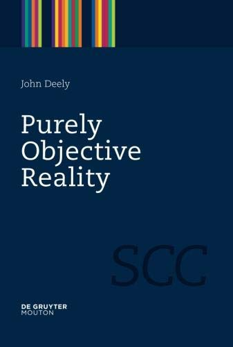 Purely Objective Reality (Semiotics, Communication and Cognition)