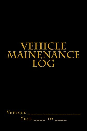 Read Online Vehicle Mainenance Log: Black and Gold Cover (S M Car Journals) pdf