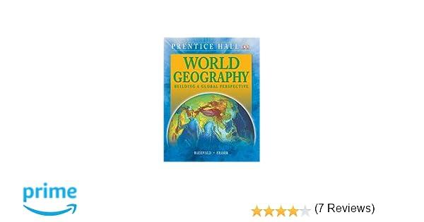 WORLD GEOGRAPHY STUDENT EDITION C2009: PRENTICE HALL ...