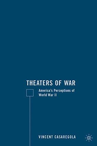 Theaters of War: America's Perceptions of World War II