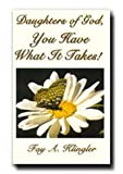 img - for Daughters of God: You Have What it Takes book / textbook / text book