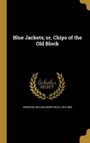 - Blue Jackets; Or, Chips of the Old Block