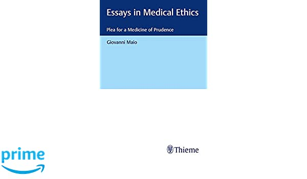 essays in medical ethics plea for a medicine of prudence  essays in medical ethics plea for a medicine of prudence 9783132411364 medicine health science books com