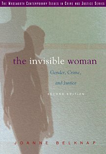 The Invisible Woman: Gender, Crime, and Justice (Contemporary Issues in Crime and Justice Series.)