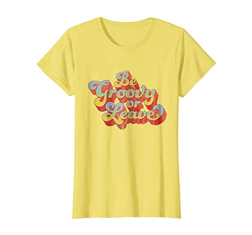 Womens Be Groovy or Leave Retro 60s Shirt Small Lemon
