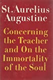 img - for Concerning the Teacher and On the Immortality of the Soul book / textbook / text book