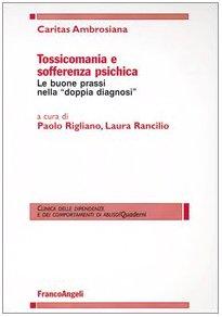 Price comparison product image Tossicomania e sofferenza psichica. Le buone prassi nella «doppia diagnosi»