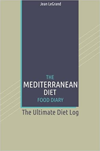 the mediterranean diet food log diary the ultimate diet log