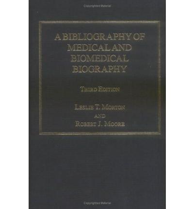 A Bibliography of Medical and Biomedical Biography(Hardback) - 2005 Edition pdf