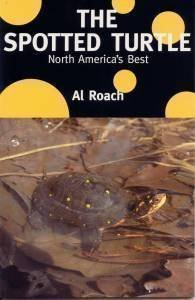 2006 Turtle - The Spotted Turtle: North America's Best by Al Roach (2006) Paperback