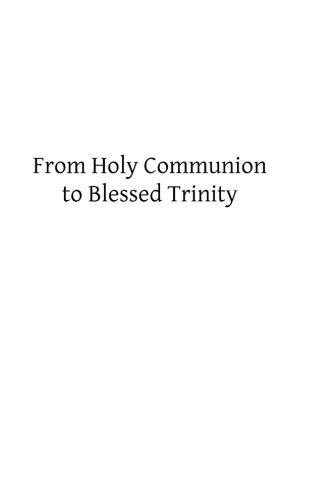 From Holy Communion to Blessed Trinity (Trinity Blessed Catholic)