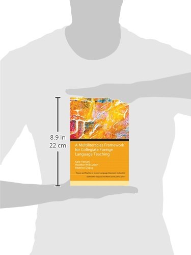 A Multiliteracies Framework for Collegiate Foreign Language Teaching (Theory and Practice in Second Language Classroom Instruction) by Pearson
