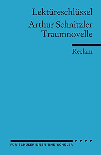 Lektüreschlüssel zu Arthur Schnitzler: Traumnovelle (Reclams Universal-Bibliothek)