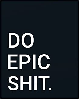 Do Epic Shit: Inspirational quotes notebook Wide Ruled ...