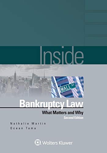 Inside Bankruptcy Law: What Matters & Why 2nd Edition (Inside (Wolters Kluwer))