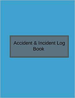 Accident Incident Log Book Record Note Journal 122 Pages Paperback