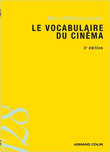 Le Vocabulaire Du Cinema Marie Therese Journot