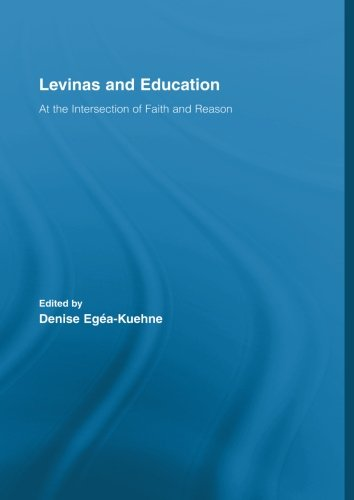Levinas and Education: At the Intersection of Faith and Reason (Routledge Internationsl Studies in the Philosophy of Eduction)