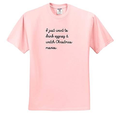 3dRose Tory Anne Collections Quotes - I Just Want to Drink Eggnog and Watch Christmas Movies - T-Shirts - Toddler Light-Pink-T-Shirt (3T) (ts_301741_48)