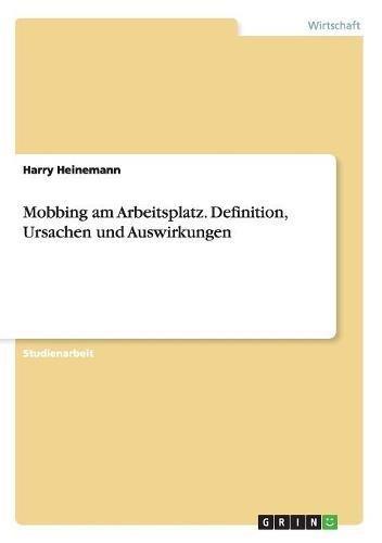 Mobbing am Arbeitsplatz. Definition, Ursachen und Auswirkungen
