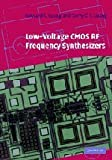 Low-Voltage CMOS RF Frequency Synthesizers, Luong, Howard C. and Leung, Gerry Chi Tak, 0521837774