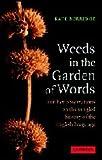 Weeds in the Garden of Words, Kate Burridge, 0521853133
