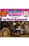 What Happens at a Toy Factory?/¿Qué Pasa en una Fábrica de Juguetes?, Kathleen Pohl, 0836873971